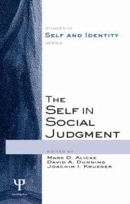 The Self in Social Judgment - Studies in Self and Identity (Hardback)