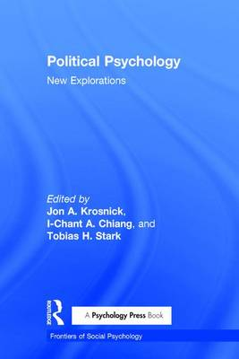 Political Psychology: New Explorations - Frontiers of Social Psychology (Hardback)
