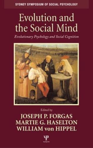 Evolution and the Social Mind: Evolutionary Psychology and Social Cognition - Sydney Symposium of Social Psychology (Hardback)