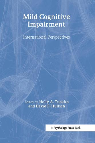 Mild Cognitive Impairment: International Perspectives - Studies on Neuropsychology, Neurology and Cognition (Hardback)