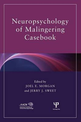 Neuropsychology of Malingering Casebook - American Academy of Clinical Neuropsychology/Routledge Continuing Education Series (Hardback)