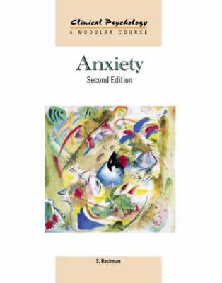 Anxiety - Clinical Psychology: A Modular Course (Hardback)