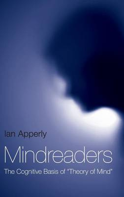 """Mindreaders: The Cognitive Basis of """"Theory of Mind"""" (Hardback)"""