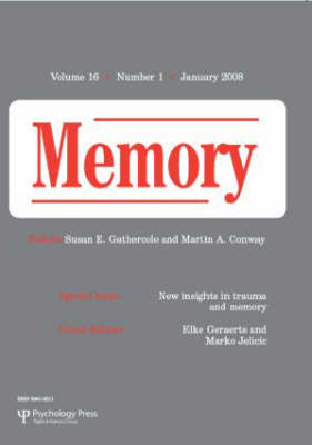 New Insights in Trauma and Memory: A Special Issue of Memory - Special Issues of Memory (Paperback)