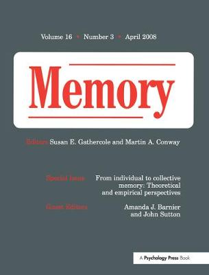 From Individual to Collective Memory: Theoretical and Empirical Perspectives: A Special Issue of Memory - Special Issues of Memory (Paperback)