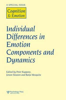 Individual Differences in Emotion Components and Dynamics: A Special Issue of Cognition & Emotion - Special Issues of Cognition and Emotion (Hardback)