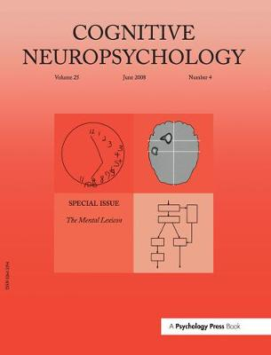 The Mental Lexicon: A Special Issue of Cognitive Neuropsychology - Special Issues of Cognitive Neuropsychology (Paperback)