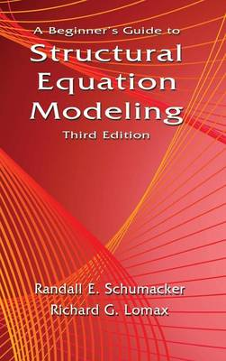 A Beginner's Guide to Structural Equation Modeling (Hardback)