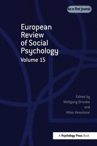 European Review of Social Psychology: Volume 15 (Hardback)