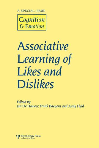 Associative Learning of Likes and Dislikes: A Special Issue of Cognition and Emotion - Special Issues of Cognition and Emotion (Hardback)
