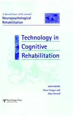 Technology in Cognitive Rehabilitation: Neuropsychological Rehabilitation v. 12, no. 1/2: A Special Issue of Neuropsychological Rehabilitation - Special Issues of Neuropsychological Rehabilitation (Hardback)