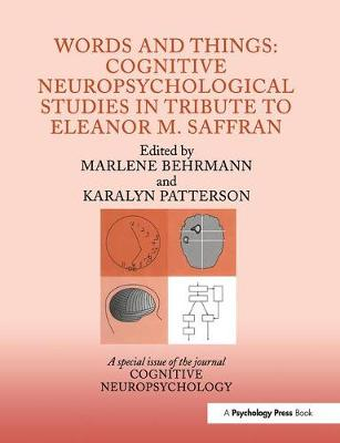 Words and Things: Cognitive Neuropsychological Studies in Tribute to Eleanor M. Saffran: A Special Issue of Cognitive Neuropsychology - Special Issues of Cognitive Neuropsychology (Hardback)