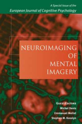 Neuroimaging of Mental Imagery: A Special Issue of the European Journal of Cognitive Psychology - Special Issues of the Journal of Cognitive Psychology (Hardback)