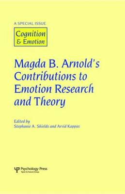 Magda B. Arnold's Contributions to Emotion Research and Theory: A Special Issue of Cognition and Emotion - Special Issues of Cognition and Emotion (Hardback)