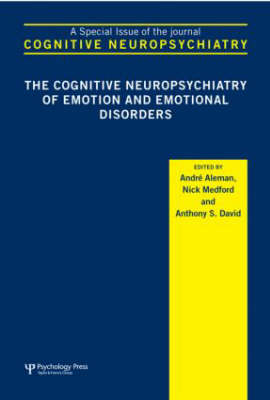 The Cognitive Neuropsychiatry of Emotion and Emotional Disorders: A Special Issue of Cognitive Neuropsychiatry - Special Issues of Cognitive Neuropsychiatry (Hardback)