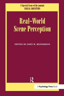 Real World Scene Perception: A Special Issue of Visual Cognition - Special Issues of Visual Cognition (Hardback)