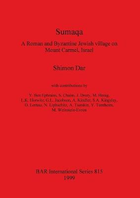 Sumaqa: A Roman and Byzantine Jewish village on Mount Carmel, Israel - British Archaeological Reports International Series (Paperback)