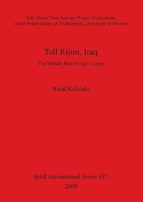 Tell Rijim, Iraq: The Middle Bronze Age Layers. Eski Mosul Dam Salvage Project Excavations of the Polish Center of Archaeology, University of Warsaw - British Archaeological Reports International Series (Paperback)