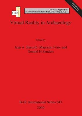 Virtual Reality in Archaeology - British Archaeological Reports International Series