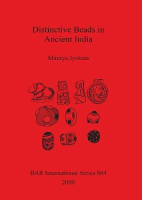 Distinctive Beads in Ancient India - British Archaeological Reports International Series (Paperback)