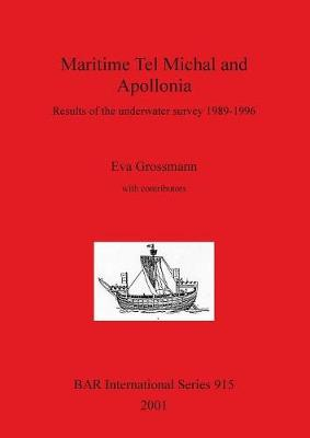 Maritime Tel Michal and Apollonia: Results of the underwater survey 1989-1996 - British Archaeological Reports International Series (Paperback)