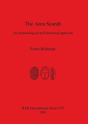 The Anra Scarab: An archaeological and historical approach - British Archaeological Reports International Series (Paperback)