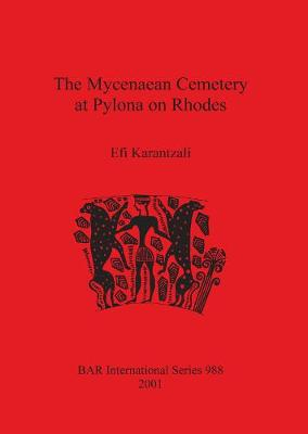 The Mycenaean Cemetery at Pylona on Rhodes - British Archaeological Reports International Series (Paperback)