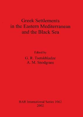 Greek Settlements in the Eastern Mediterranean and the Black Sea - British Archaeological Reports International Series (Paperback)