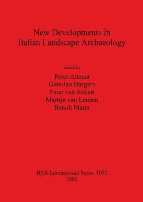 New Developments in Italian Landscape Archaeology: Theory and methodology of field survey Land evaluation and landscape perception Pottery production and distribution. Proceedings of a three-day conference held at the University of Groningen, April 13-15, 2000 - British Archaeological Reports International Series (Paperback)