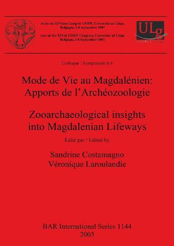 Mode de Vie au Magdalenien: Apports de l'Archeozoologie / Zooarchaeological insights into Magdalenian Lifeways - British Archaeological Reports International Series (Paperback)