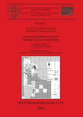 Le Paleolithique Moyen / The Middle Palaeolithic: Sessions generales et posters / General Sessions and Posters - British Archaeological Reports International Series (Paperback)