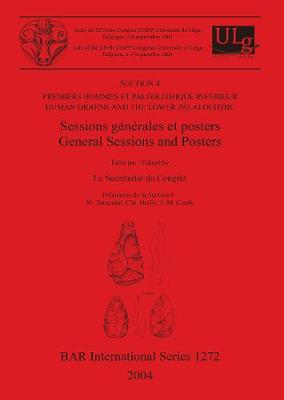Premiers hommes et Paleolithique Inferieur / Human Origins and the Lower Palaeolithic: Sessions generales et posters / General Sessions and Posters - British Archaeological Reports International Series (Paperback)