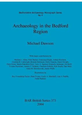 Archaeology in the Bedford Region - British Archaeological Reports British Series (Paperback)