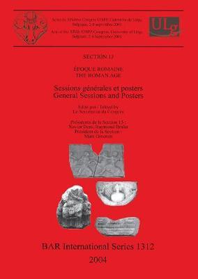 Roman Age: Sessions generales et posters / General Sessions and Posters - British Archaeological Reports International Series (Paperback)