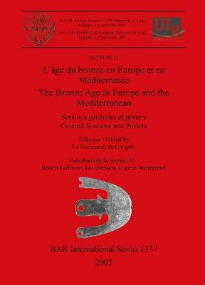 L' Bronze Age in Europe and the Mediterranean: Sessions generales et posters / General Sessions and Posters - British Archaeological Reports International Series (Paperback)