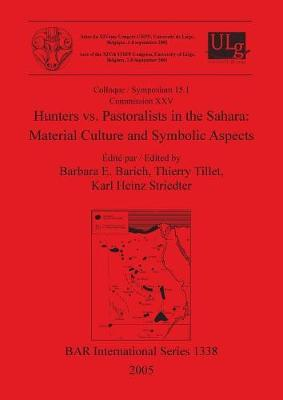 Hunters vs. Pastoralists in the Sahara: Material Culture and Symbolic Aspects - British Archaeological Reports International Series (Paperback)