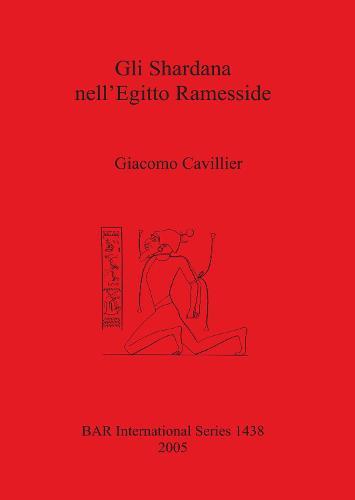 Gli Shardana nell'Egitto Ramesside - British Archaeological Reports International Series (Paperback)