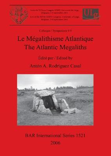 Le Megalithisme Atlantique / The Atlantic Megaliths - British Archaeological Reports International Series (Paperback)