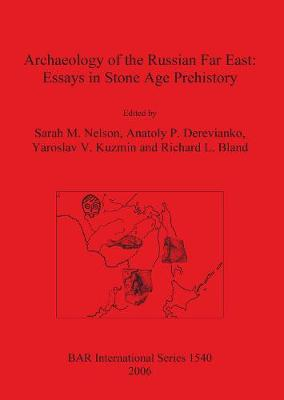 Archaeology of the Russian Far East - British Archaeological Reports International Series (Paperback)