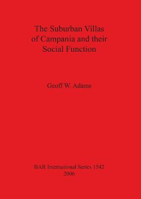 The Suburban Villas of Campania and Their Social Function - British Archaeological Reports International Series (Paperback)