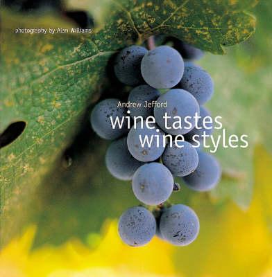 Wine Tastes, Wine Styles (Hardback)