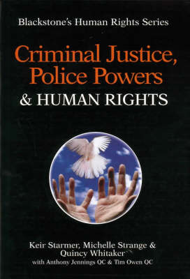 Criminal Justice, Police Powers and Human Rights - Blackstone's Human Rights Series (Paperback)