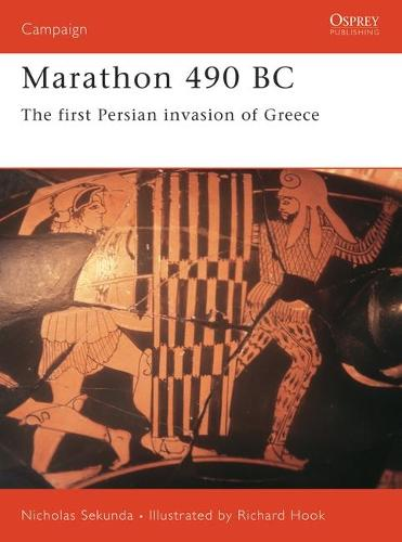Marathon 490 BC: The First Persian War - Osprey Campaign S. No. 108 (Paperback)