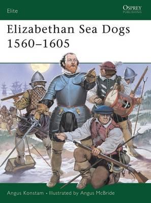 Elizabethan Sea Dogs 1560-1605 - Elite (Paperback)