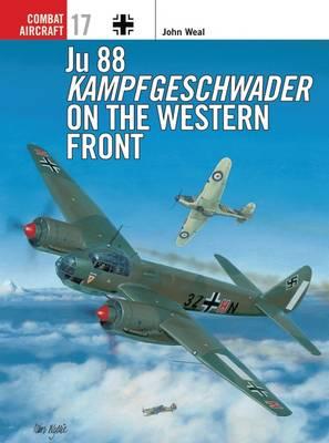 Ju 88 Kampfgeschwader on the Western Front - Osprey Combat Aircraft No. 17 (Paperback)
