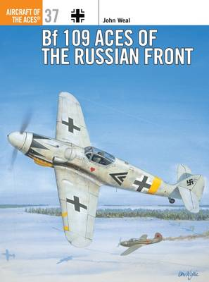 Bf 109 Aces of the Russian Front - Osprey Aircraft of the Aces S. No.37 (Paperback)