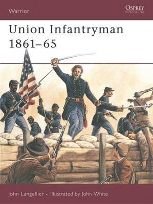 Union Infantryman 1861-1865: Weapons, Armour, Tactics - Warrior S. No. 31 (Paperback)