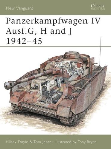 Panzerkampfwagen IV Ausf G, H and J 1942-1945 - Osprey New Vanguard S. 39 (Paperback)
