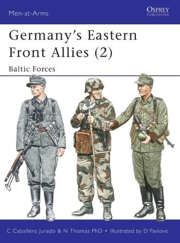 Germany's Eastern Front Allies: Baltic Forces v. 2 - Men-at-Arms No. 363 (Paperback)