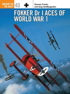 Fokker Dr 1 Aces of World War I - Osprey Aircraft of the Aces S. No. 40 (Paperback)